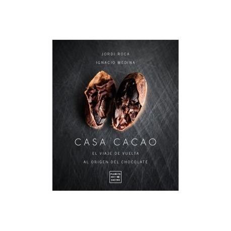 CASA CACAO El viaje de vuelta al origen del chocolate (espagnol)