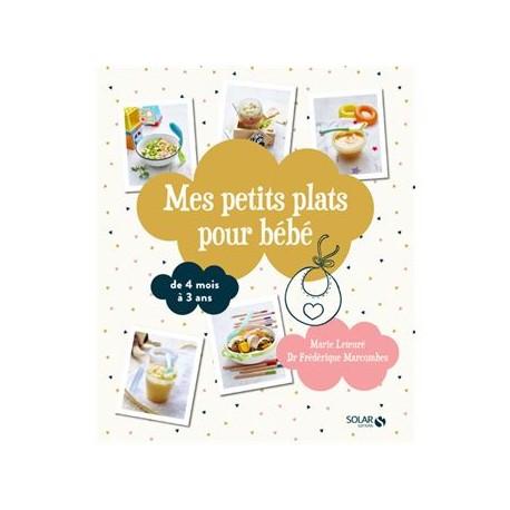 MES PETITS PLATS POUR BEBE DE 4 MOIS A 3 ANS