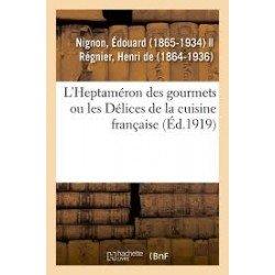 L'HEPTAMERON DES GOURMETS OU LES DELICES DE LA CUISINE FRANCAISE (ed.1919)
