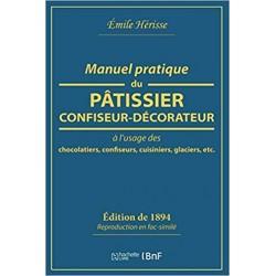 MANUEL PRATIQUE DU PÂTISSIER CONFISEUR DÉCORATEUR À L USAGE DES CHOCOLATIERS (ed 1894)