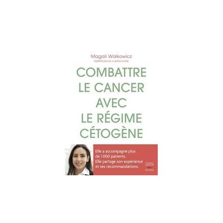 COMBATTRE LE CANCER AVEC LE REGIME CETOGENE - Librairie..