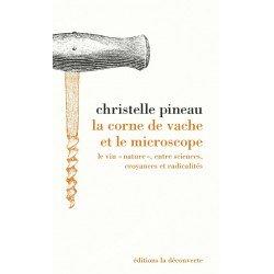 """LA CORNE DE VACHE ET LE MICROSCOPE Le vin """"nature"""" entre sciences, croyances et radicalités"""