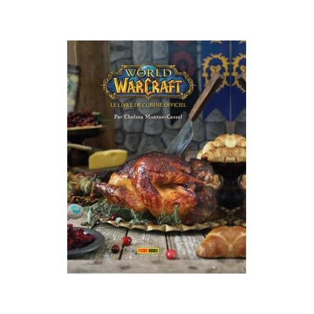 WORLD OF WARCRAFT : LE LIVRE DE CUISINE OFFICIEL