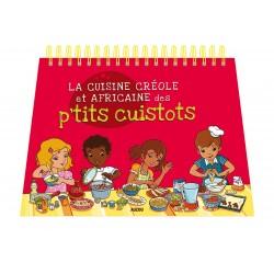 LA CUISINE CREOLE ET AFRICAINE DES P'TITS CUISTOTS