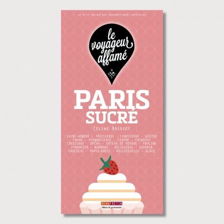 LE VOYAGEUR AFFAME - PARIS SUCRé