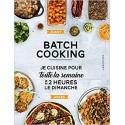 BATCH COOKING - Je cuisine pour toute la semaine en 2 heures le dimanche