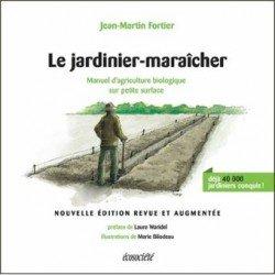 LE JARDINIER MARAICHER manuel d'agriculture biologique sur petite surface
