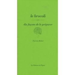 LE BROCOLI - dix façons de le préparer