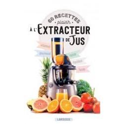 60 RECETTES PLASIR A L'EXTRACTEUR DE JUS