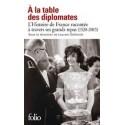 A LA TABLE DES DIPLOMATES L'histoire de France racontée à travers ses grands repas