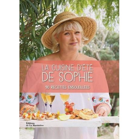 LA CUISINE D'ETE DE SOPHIE 90 recettes ensoillées