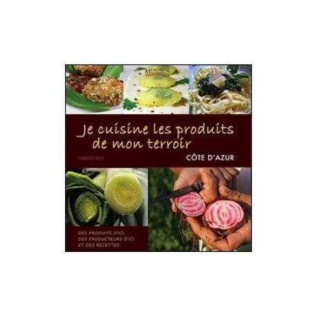 JE CUISINE LES PRODUITS DE MON TERROIR - COTE D'AZUR