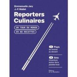 REPORTERS CULINAIRES un tour du monde en 80 recettes