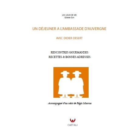 UN DEJEUNER A L'AMBASSADE D'AUVERGNE AVEC DIDIER DESERT