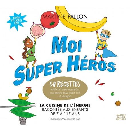 MOI SUPER HEROS LA CUISINE DE L'ENERGIE
