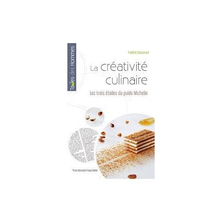 LA CREATIVITE CULINAIRE Les trois étoiles du Guide Michelin