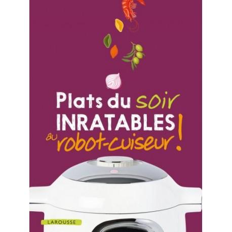 PLATS DU SOIR INRATABLES AU ROBOT-CUISEUR