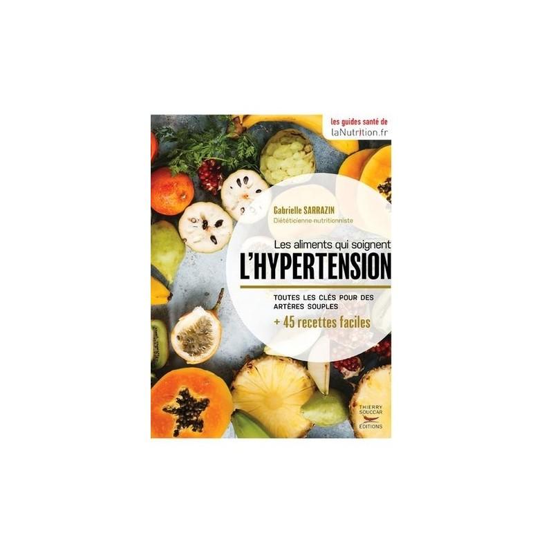 LES ALIMENTS QUI SOIGNENT L'HYPERTENSION - Librairie Gourmande