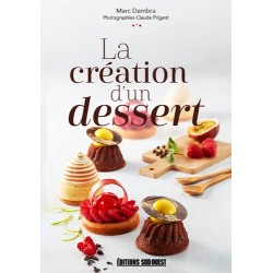 LA CREATION D'UN DESSERT