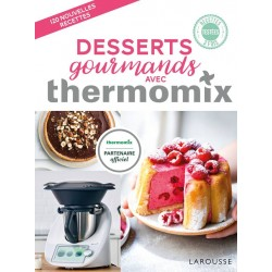 DESSERTS GOURMANDS AVEC THERMOMIX