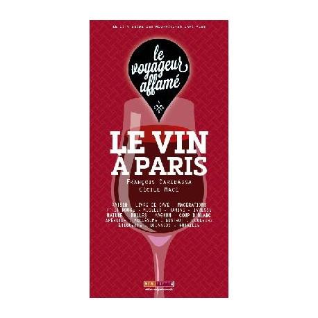 LE VOYAGEUR AFFAME-LE VIN A PARIS