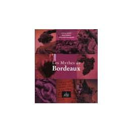 LES MYTHES DE BORDEAUX
