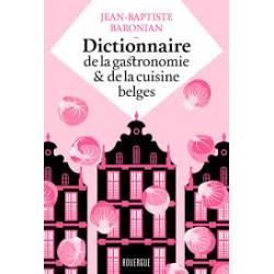 DICTIONNAIRE DE LA GASTRONOMIE & DE LA CUISINE BELGES