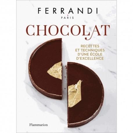 CHOCOLAT-FERRANDI recettes et techniques d'une école d'excellence