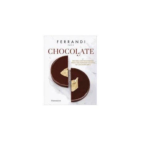 CHOCOLATE-FERRANDI recipes and techniques from the Ferrandi school of culinary arts