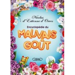 ENCYCLOPEDIE DU MAUVAIS GOUT
