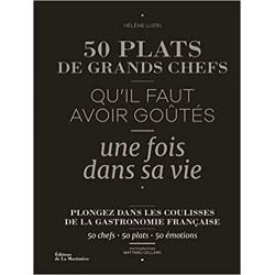 50 PLATS DE GRAND CHEFS QU'IL FAUT AVOIR GOÛTES UNE FOIS DANS SA VIE