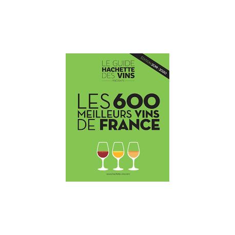 LES 600 MEILLEURS VINS DE FRANCE