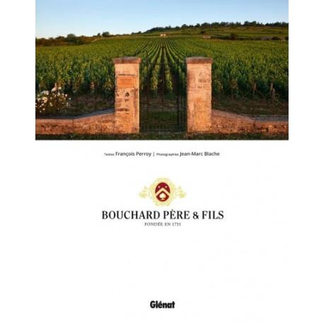 BOUCHARD PERE ET FILS Fondée en 1731