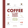 COFFEE IT'S NOT ROCKET SCIENCE (anglais)