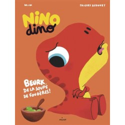 NINO DINO, BEURK DE LA SOUPE DE FOUGERES !