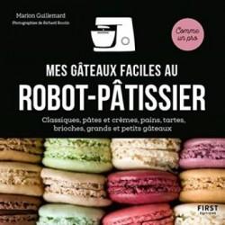 MES GATEAUX FACILES AU ROBOT-PATISSIER