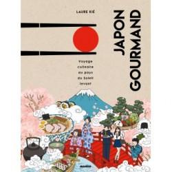 JAPON GOURMAND Voyage culinaire au pays du soleil levant