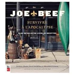 JOE BEEF SURVIVRE A L'APOCALYPSE plus qu'un autre livre de recettes