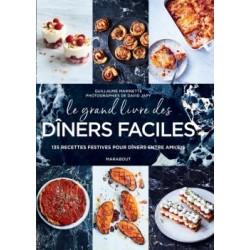 LE GRAND LIVRE DES DINERS FACILES 135 recettes festives pour dîner entre amis