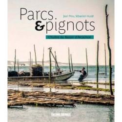 PARCS ET PIGNOTS Panorama de l'ostréiculture sur le Bassin d'Arcachon