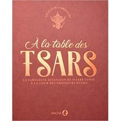 À LA TABLE DES TSARS La fabuleuse ascension de Pierre Cubat à la cour des empereurs russes