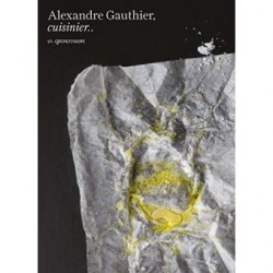 ALEXANDRE GAUTHIER, CUISINIER, LA GRENOUILLERE