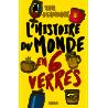 L'HISTOIRE DU MONDE EN 6 VERRES