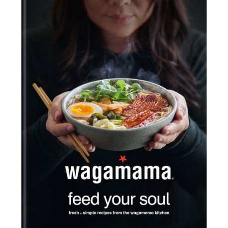 WAGAMAMA FEED YOUR SOUL (anglais)