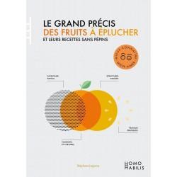 LE GRAND PRECIS DES FRUITS A EPLUCHER et leurs recettes sans pépins