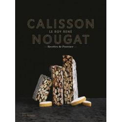 CALISSON, NOUGAT, LE ROY RENE - Recettes de Provence