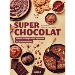 SUPER CHOCOLAT l'art de la chocologie et de la dégustation