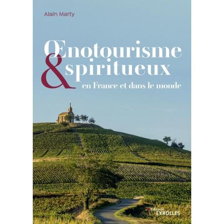 OENOTOURISME & SPIRITUEUX EN FRANCE ET DANS LE MONDE