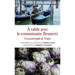 A TABLE AVEC LE COMMISSAIRE BRUNETTI - un avant-goût de Venise