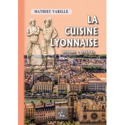 LA CUISINE LYONNAISE histoire . recettes